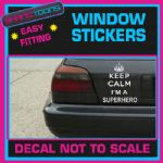 KEEP CALM I'M A SUPERHERO FUNNY CAR WINDOW VINYL STICKER DECAL GRAPHICS SIGN